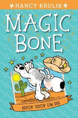 Rootin' Tootin' Cow Dog (Magic Bone #8)