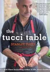 The Tucci Table: Cooking With Family and Friends Pdf Book