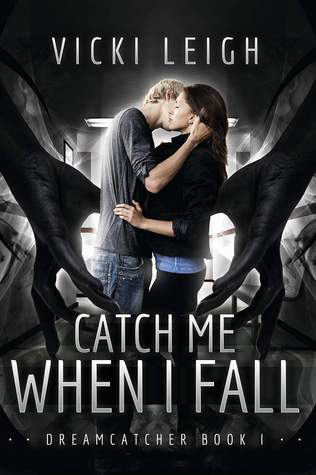 Catch Me When I Fall (Dreamcatcher #1)