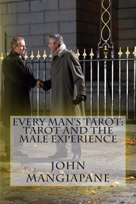 Every Man's Tarot: Tarot and the Male Experience: Revised Edition