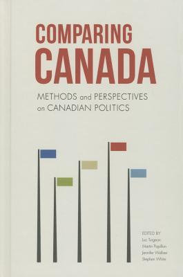 Comparing Canada: Methods and Perspectives on Canadian Politics