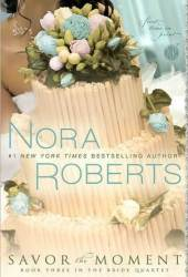 Savor the Moment (Bride Quartet, #3)