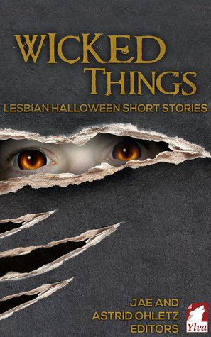 Wicked Things: Lesbian Halloween Short Stories