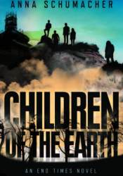 Children of the Earth (End Times #2) Pdf Book