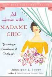At Home with Madame Chic: Becoming a Connoisseur of Daily Life Pdf Book