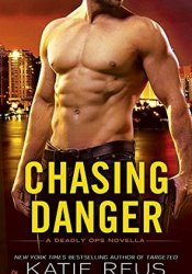 Chasing Danger (Deadly Ops, #2.5) Pdf Book