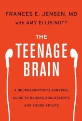 The Teenage Brain: A Neuroscientist's Survival Guide to Raising Adolescents and Young Adults Book Pdf