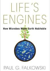 Life's Engines: How Microbes made the Earth Habitable Pdf Book