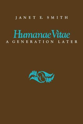 Humanae Vitae: A Generation Later