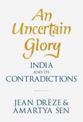 An Uncertain Glory: India and Its Contradictions Book Pdf