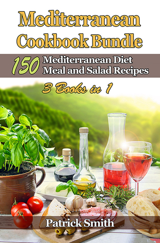 Mediterranean Cookbook Bundle: 150 Mediterranean Diet Meal and Salad Recipes