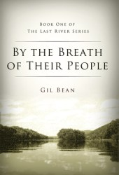 By the Breath of Their People: Book One of the Last River Series