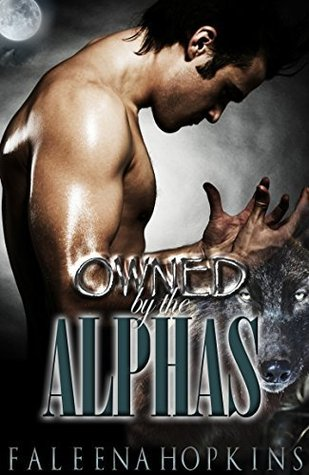 Owned By The Alphas - Part One (Werewolves of Yosemite #1)