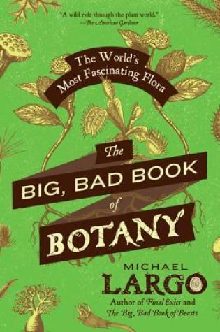 The Big, Bad Book of Botany: The World's Most Fascinating Flora Book Pdf ePub