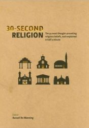 30-Second Religion (The 50 most thought-provoking religious beliefs each explained) Pdf Book