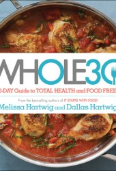 The Whole30: The 30-Day Guide to Total Health and Food Freedom Book Pdf