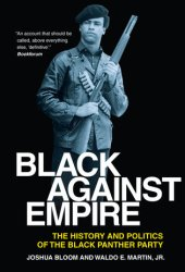 Black Against Empire: The History and Politics of the Black Panther Party Book Pdf