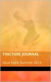 Tincture Journal, Issue Eight, Summer 2014