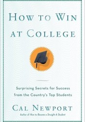 How to Win at College: Surprising Secrets for Success from the Country's Top Students Pdf Book