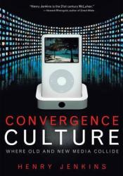 Convergence Culture: Where Old and New Media Collide Pdf Book
