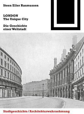 London. the Unique City: Die Geschichte Einer Weltstadt