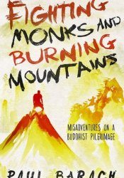 Fighting Monks and Burning Mountains Pdf Book
