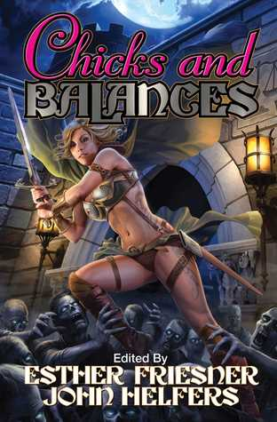 Chicks and Balances (Chicks in Chainmail, #6)