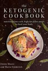 The Ketogenic Cookbook: Nutritious Low-Carb, High-Fat Paleo Meals to Heal Your Body Pdf Book