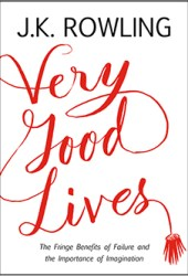 Very Good Lives: The Fringe Benefits of Failure and the Importance of Imagination Book Pdf