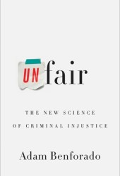 Unfair: The New Science of Criminal Injustice Book Pdf
