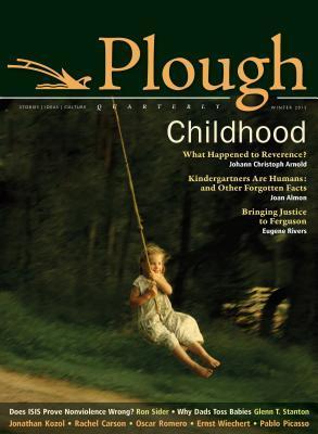Plough Quarterly No. 3: Childhood