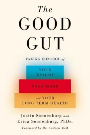The Good Gut: Taking Control of Your Weight, Your Mood, and Your Long-term Health Book Pdf ePub
