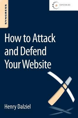 How to Attack and Defend Your Website
