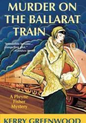 Murder on the Ballarat Train (Phryne Fisher, #3) Pdf Book