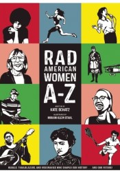 Rad American Women A-Z: Rebels, Trailblazers, and Visionaries who Shaped Our History . . . and Our Future! Pdf Book
