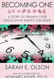 Becoming One: A Story of Triumph Over Dissociative Identity Disorder Pdf Book