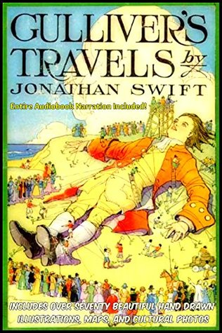 Gulliver's Travels [Deluxe Edition - Illustrated & Annotated with More Than Seventy Drawings & Photos]: The Complete Classic with BONUS Entire AUDIOBOOK Narration