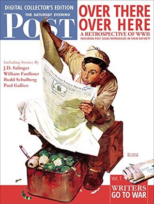 Over There, Over Here: A Retrospective of WWII: Featuring Post Issues Reproduced in their Entirety (Retrospective of WWII From The Pages of The Post Book 1)