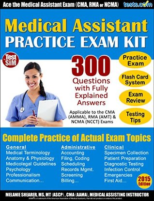 Medical Assistant Practice Exam Plus Online Flash Card Study System, Testing Tips & Review to Study for the CMA, RMA or NCMA
