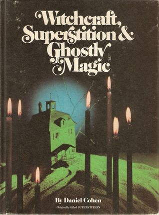 Witchcraft, Superstition & Ghostly Magic