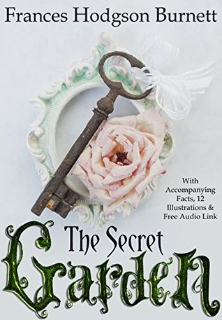 The Secret Garden (illustrated) With Accompanying Facts, 12 Illustrations and Free Audio Link