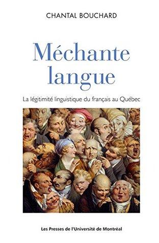 Méchante langue: La légitimité linguistique du français parlé au Québec (Nouvelles études québécoises)