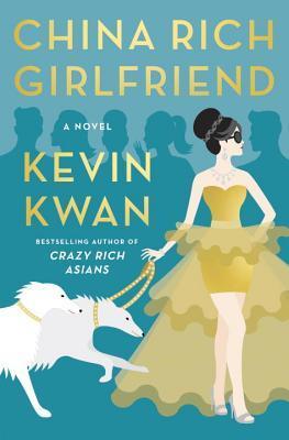 China Rich Girlfriend (Crazy Rich Asians, #2)