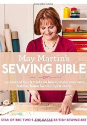 May Martin's Sewing Bible e-short 1: Everything You Need to Get You Started Pdf Book