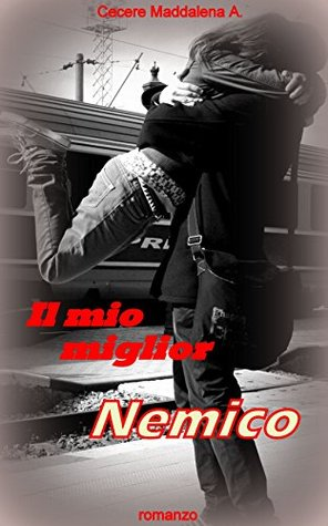 Il mio miglior nemico (The best friends Vol. 1)