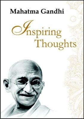 Mahatma Gandhi Inspiring Thoughts