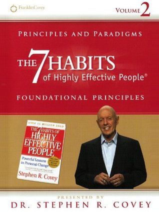 Principles and Paradigms: The 7 Habits Foundational Principles (Volume 2): Powerful Lessons in Personal Change