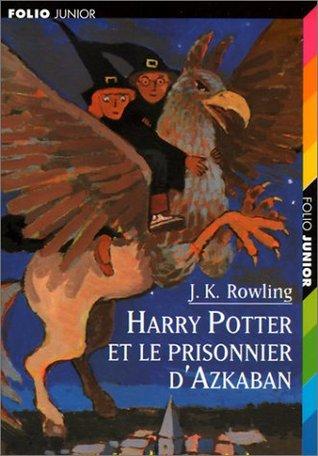 Harry Potter et le prisonnier d'Azkaban (Harry Potter, #3)