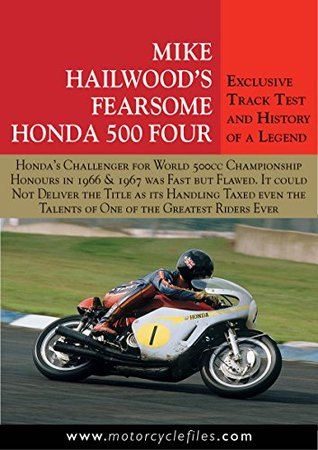 HONDA RC181 500GP RACER - 1966: MIKE HAILWOOD'S FEARSOME HONDA FOUR (THE MOTORCYCLE FILES Book 11)