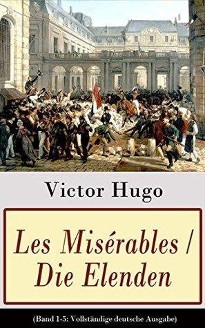 Les Misérables / Die Elenden (Band 1-5: Vollständige deutsche Ausgabe)